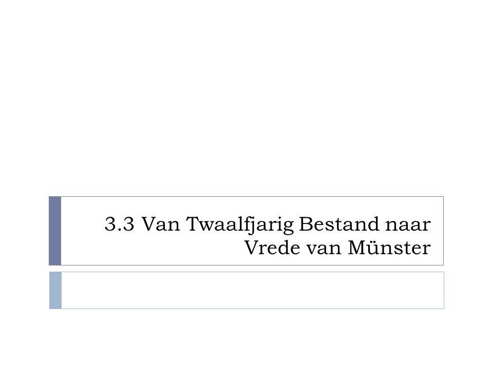 3.3 Van Twaalfjarig Bestand naar Vrede van Münster