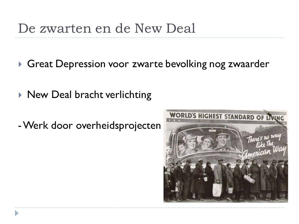 De zwarten en de New Deal  Great Depression voor zwarte bevolking nog zwaarder  New Deal bracht verlichting - Werk door overheidsprojecten