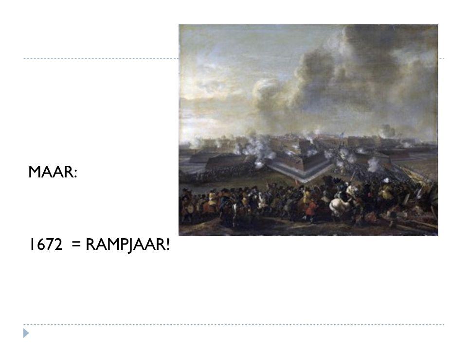 MAAR: 1672 = RAMPJAAR!