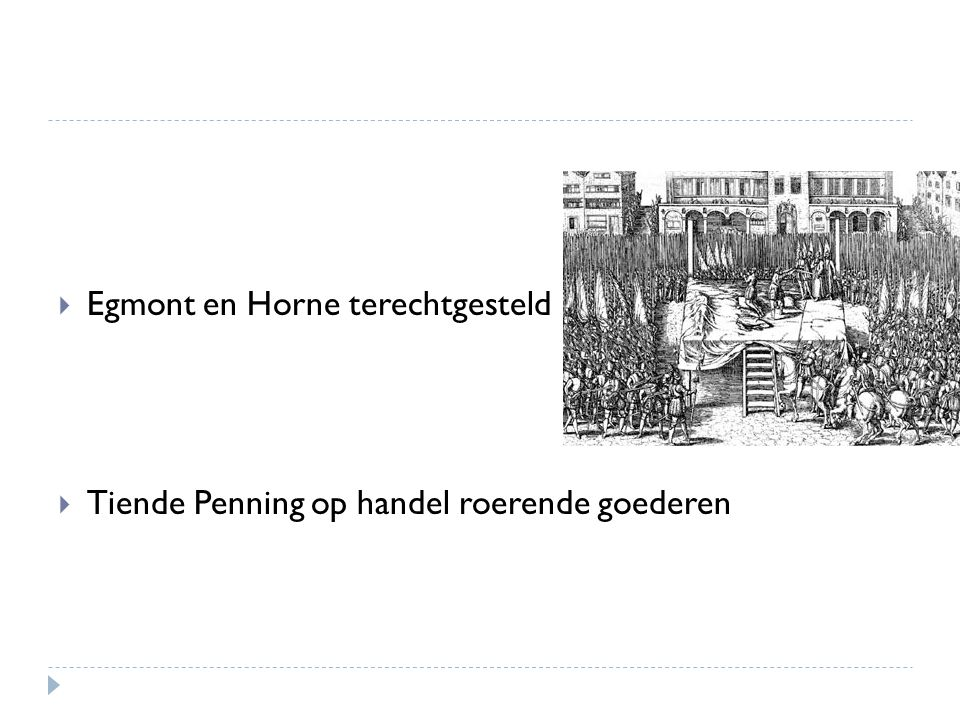  Egmont en Horne terechtgesteld  Tiende Penning op handel roerende goederen