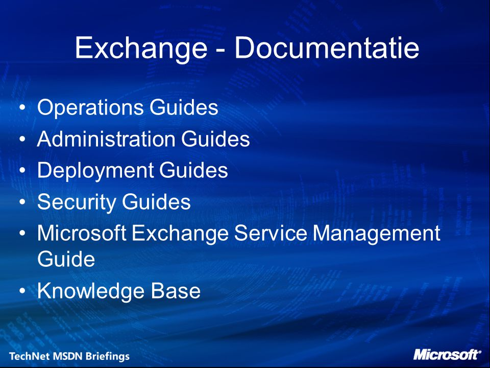 Exchange - Documentatie Operations Guides Administration Guides Deployment Guides Security Guides Microsoft Exchange Service Management Guide Knowledg
