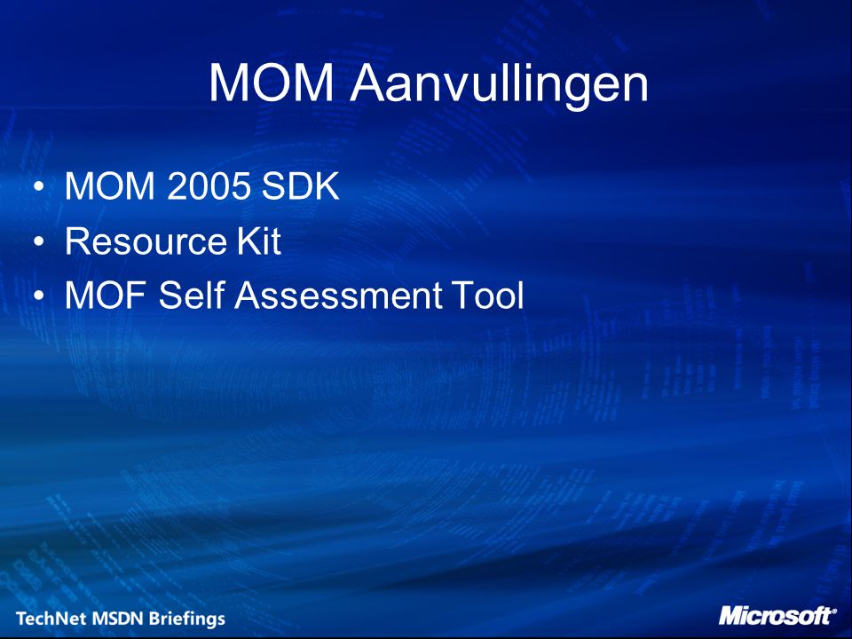 MOM Aanvullingen MOM 2005 SDK Resource Kit MOF Self Assessment Tool