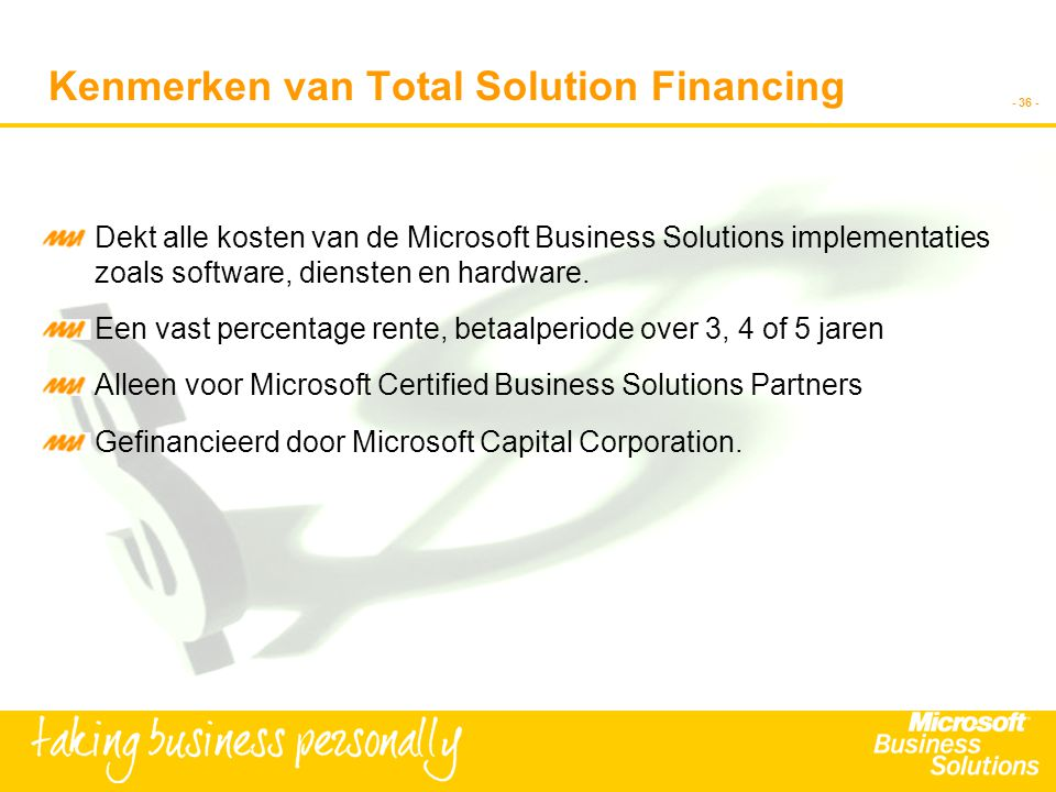 - 36 - Dekt alle kosten van de Microsoft Business Solutions implementaties zoals software, diensten en hardware.