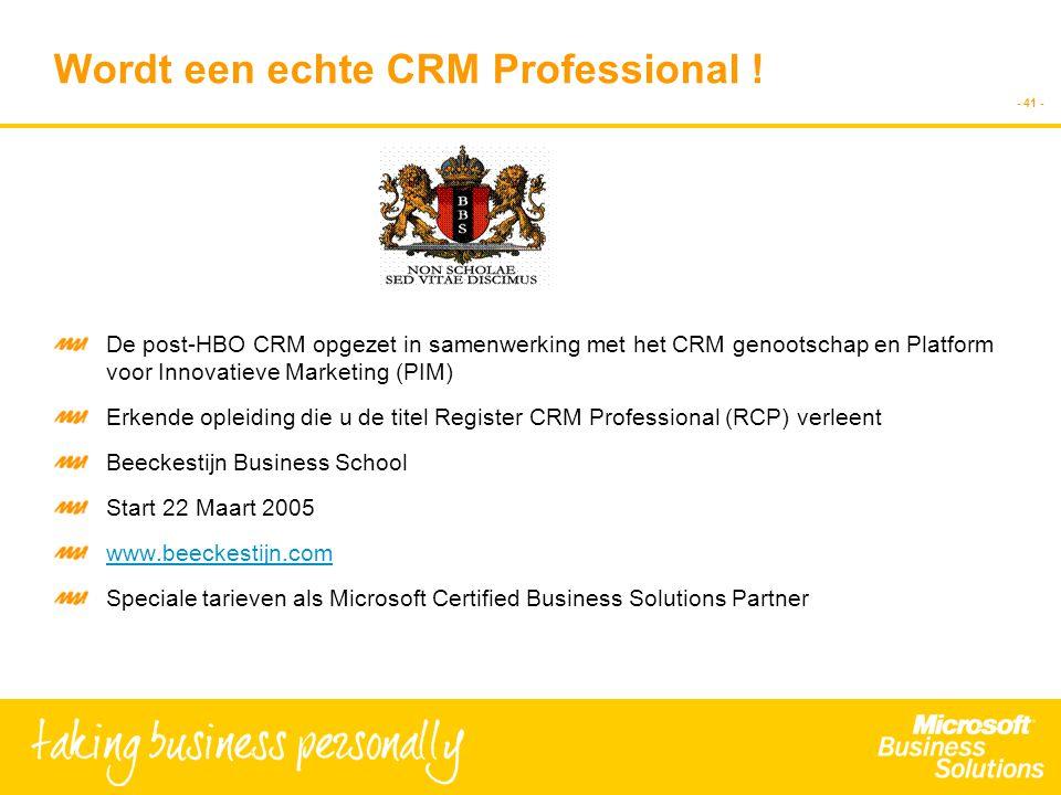 - 41 - Wordt een echte CRM Professional ! De post-HBO CRM opgezet in samenwerking met het CRM genootschap en Platform voor Innovatieve Marketing (PIM)