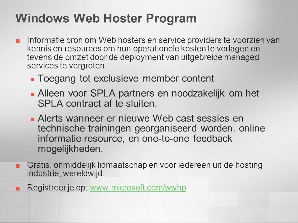 Windows Web Hoster Program Informatie bron om Web hosters en service providers te voorzien van kennis en resources om hun operationele kosten te verlagen en tevens de omzet door de deployment van uitgebreide managed services te vergroten.