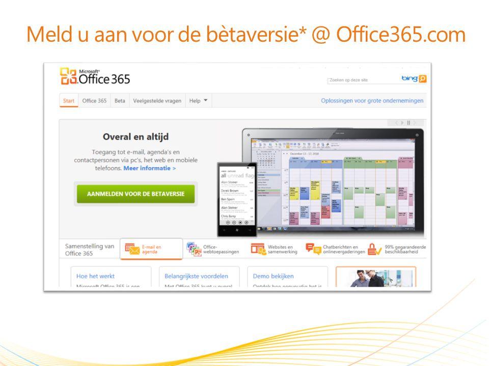 Meld u aan voor de bètaversie* @ Office365.com