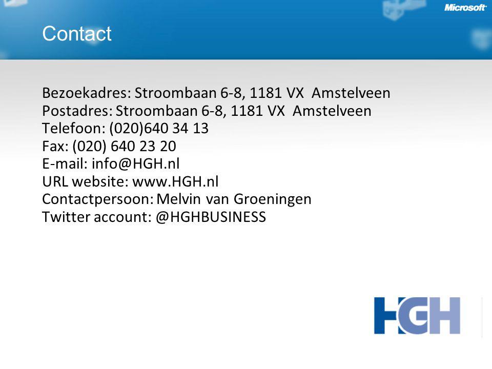 Bezoekadres: Stroombaan 6-8, 1181 VX Amstelveen Postadres: Stroombaan 6-8, 1181 VX Amstelveen Telefoon: (020)640 34 13 Fax: (020) 640 23 20 E-mail: info@HGH.nl URL website: www.HGH.nl Contactpersoon: Melvin van Groeningen Twitter account: @HGHBUSINESS Contact