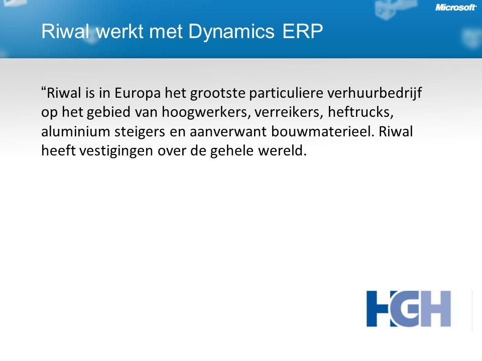 Riwal werkt met Dynamics ERP Riwal is in Europa het grootste particuliere verhuurbedrijf op het gebied van hoogwerkers, verreikers, heftrucks, aluminium steigers en aanverwant bouwmaterieel.