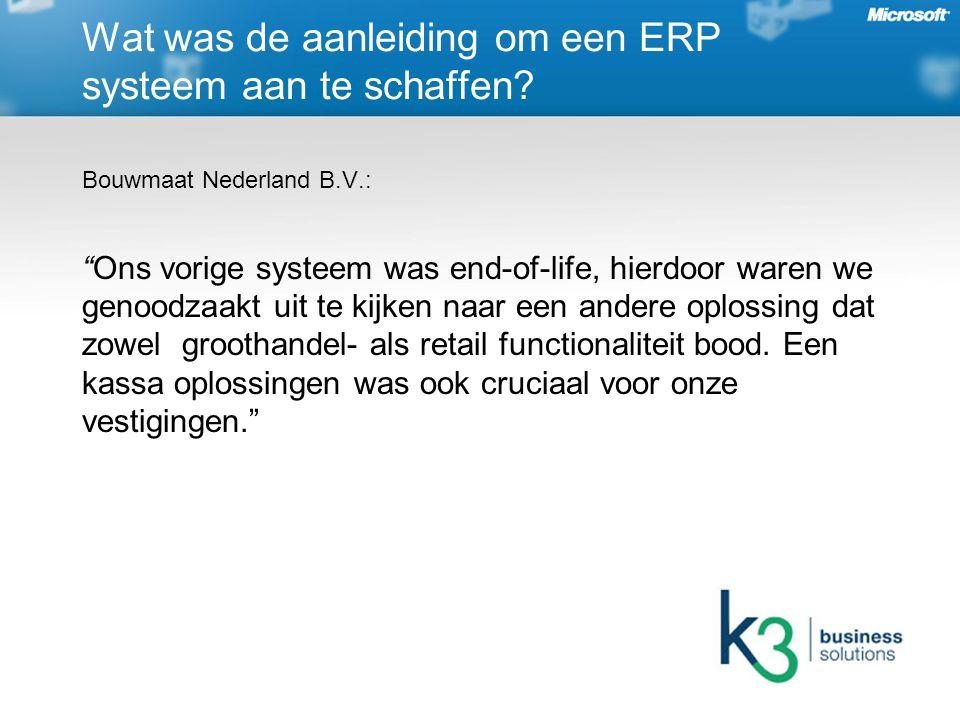 Bouwmaat Nederland B.V.: Ons vorige systeem was end-of-life, hierdoor waren we genoodzaakt uit te kijken naar een andere oplossing dat zowel groothandel- als retail functionaliteit bood.