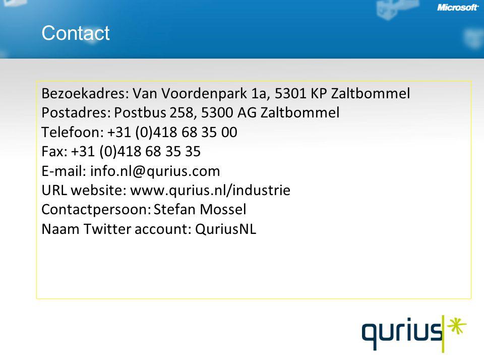 Bezoekadres: Van Voordenpark 1a, 5301 KP Zaltbommel Postadres: Postbus 258, 5300 AG Zaltbommel Telefoon: +31 (0)418 68 35 00 Fax: +31 (0)418 68 35 35 E-mail: info.nl@qurius.com URL website: www.qurius.nl/industrie Contactpersoon: Stefan Mossel Naam Twitter account: QuriusNL Contact