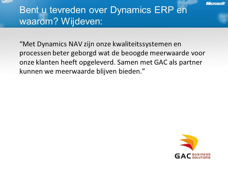 """""""Met Dynamics NAV zijn onze kwaliteitssystemen en processen beter geborgd wat de beoogde meerwaarde voor onze klanten heeft opgeleverd. Samen met GAC"""