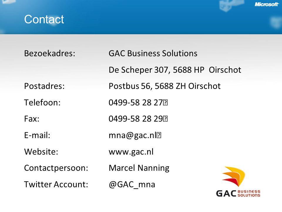 Bezoekadres: GAC Business Solutions De Scheper 307, 5688 HP Oirschot Postadres: Postbus 56, 5688 ZH Oirschot Telefoon: 0499-58 28 27 Fax: 0499-58 28 29 E-mail: mna@gac.nl Website: www.gac.nl Contactpersoon: Marcel Nanning Twitter Account: @GAC_mna Contact