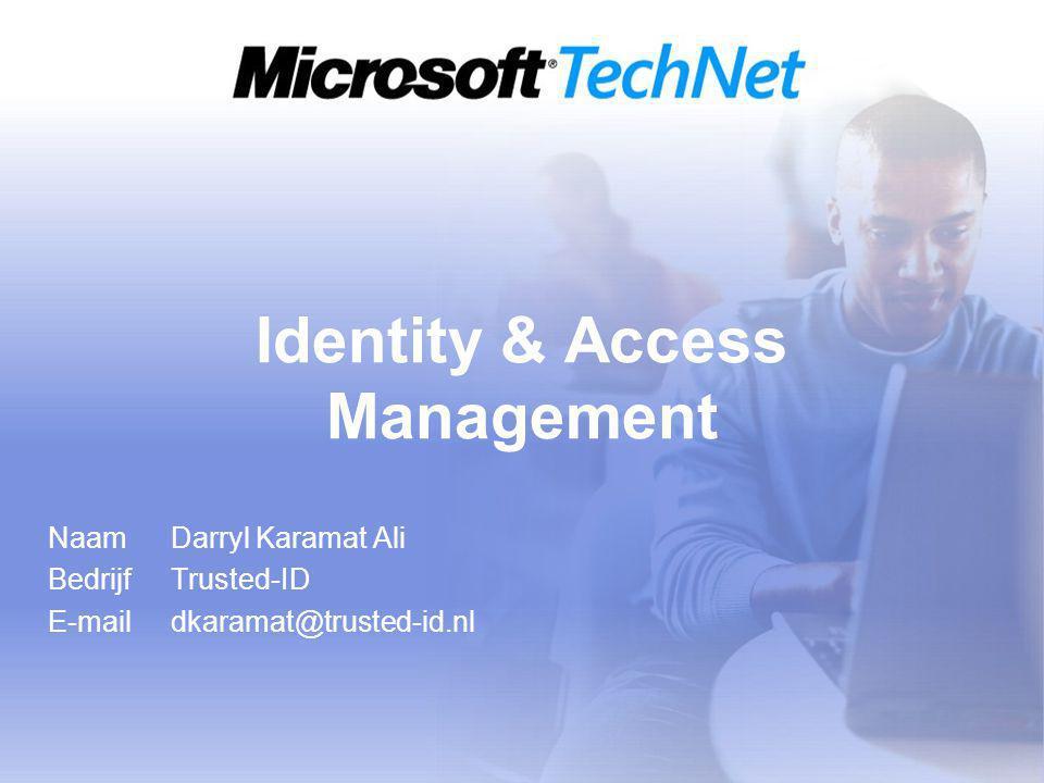 Identity & Access Management Naam Darryl Karamat Ali BedrijfTrusted-ID E-maildkaramat@trusted-id.nl