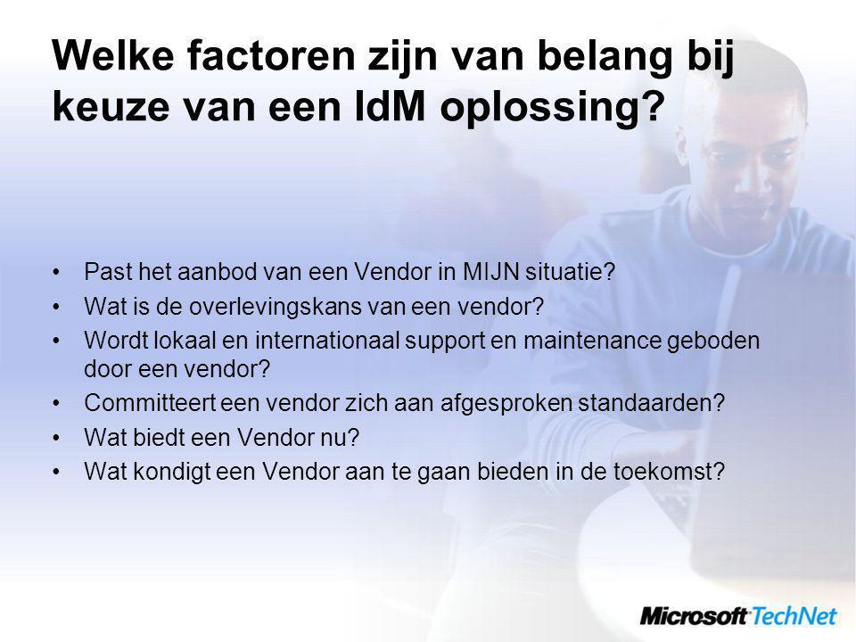 Welke factoren zijn van belang bij keuze van een IdM oplossing.