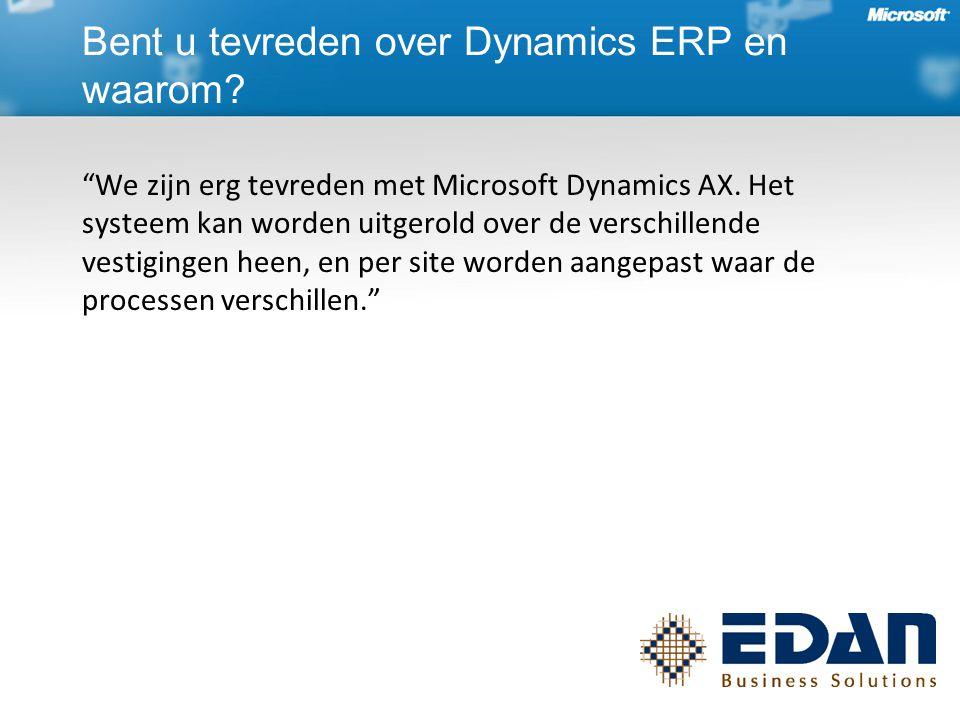 We zijn erg tevreden met Microsoft Dynamics AX.