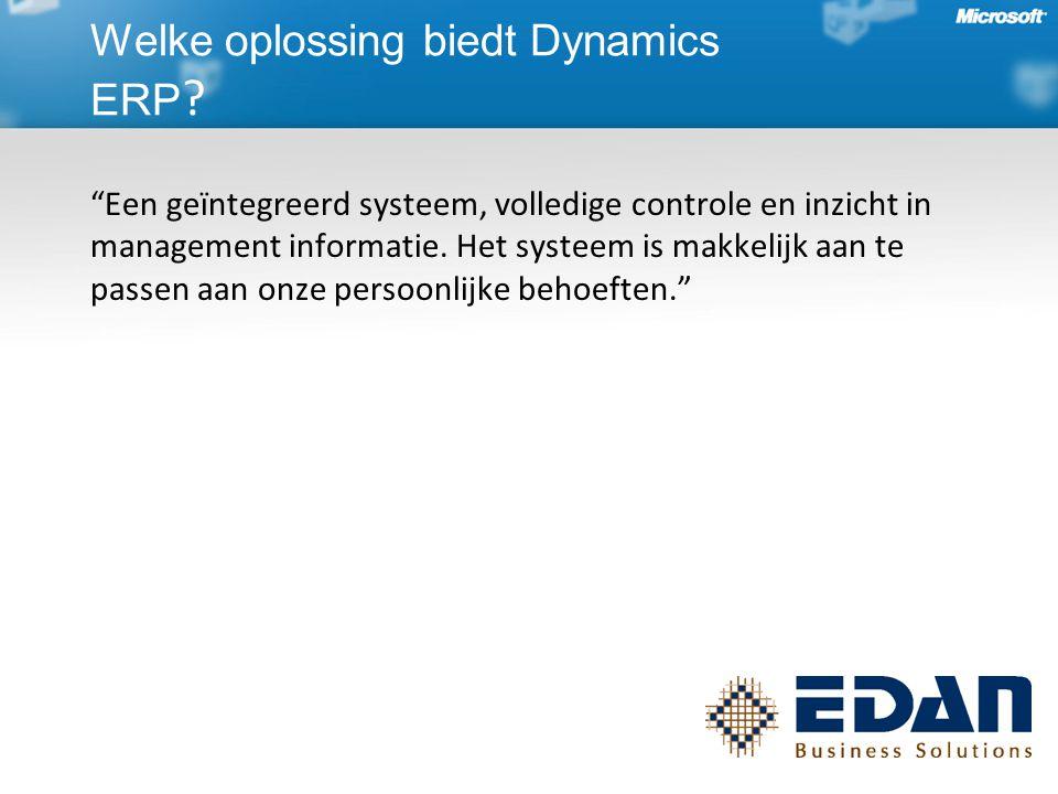 Een geïntegreerd systeem, volledige controle en inzicht in management informatie.