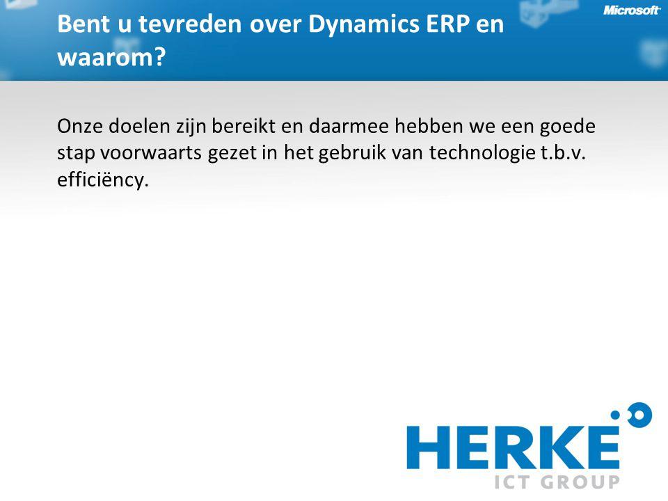 Bent u tevreden over Dynamics ERP en waarom.