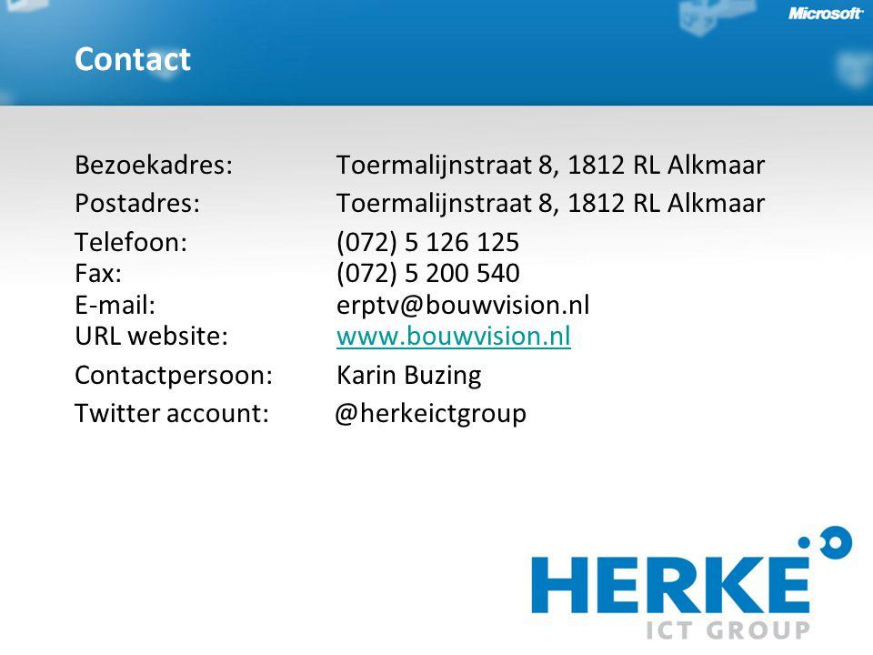 Bezoekadres:Toermalijnstraat 8, 1812 RL Alkmaar Postadres:Toermalijnstraat 8, 1812 RL Alkmaar Telefoon:(072) 5 126 125 Fax:(072) 5 200 540 E-mail:erptv@bouwvision.nl URL website: www.bouwvision.nlwww.bouwvision.nl Contactpersoon: Karin Buzing Twitter account: @herkeictgroup Contact