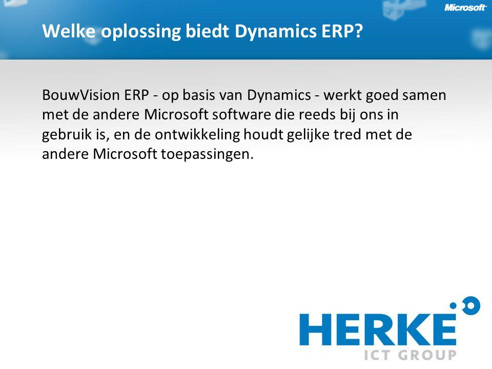 BouwVision ERP - op basis van Dynamics - werkt goed samen met de andere Microsoft software die reeds bij ons in gebruik is, en de ontwikkeling houdt gelijke tred met de andere Microsoft toepassingen.