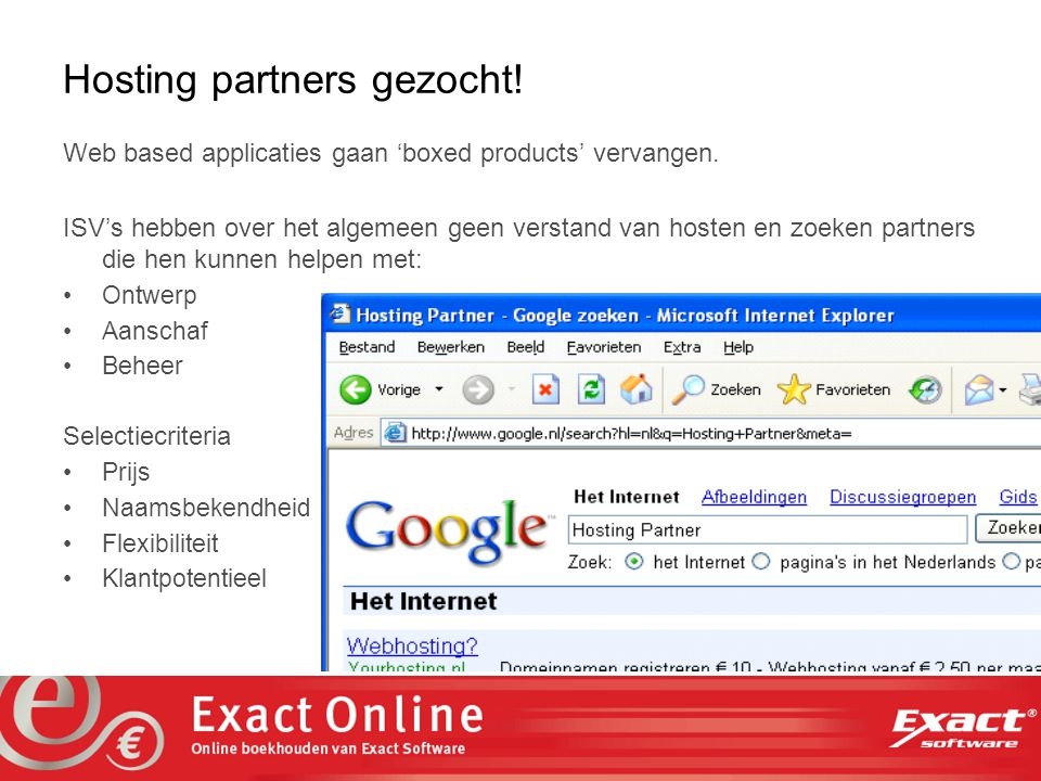 the vision at work Hosting partners gezocht. Web based applicaties gaan 'boxed products' vervangen.