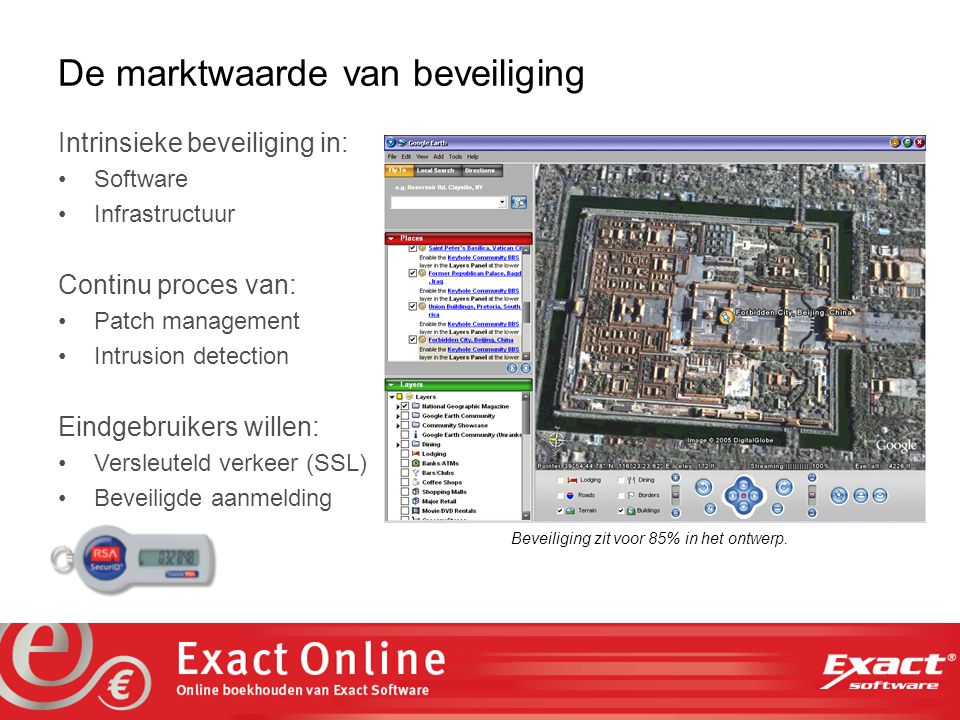 the vision at work De marktwaarde van beveiliging Intrinsieke beveiliging in: Software Infrastructuur Continu proces van: Patch management Intrusion d