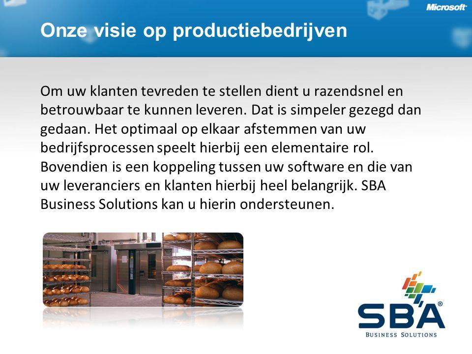 Onze visie op productiebedrijven Om uw klanten tevreden te stellen dient u razendsnel en betrouwbaar te kunnen leveren.