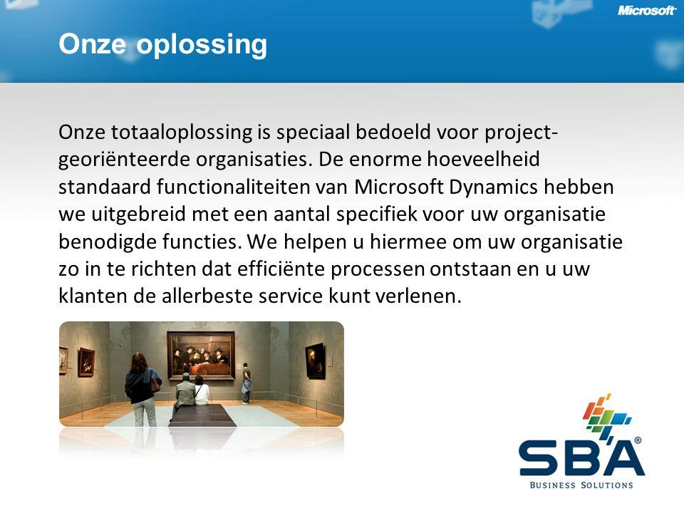 Onze oplossing Onze totaaloplossing is speciaal bedoeld voor project- georiënteerde organisaties.