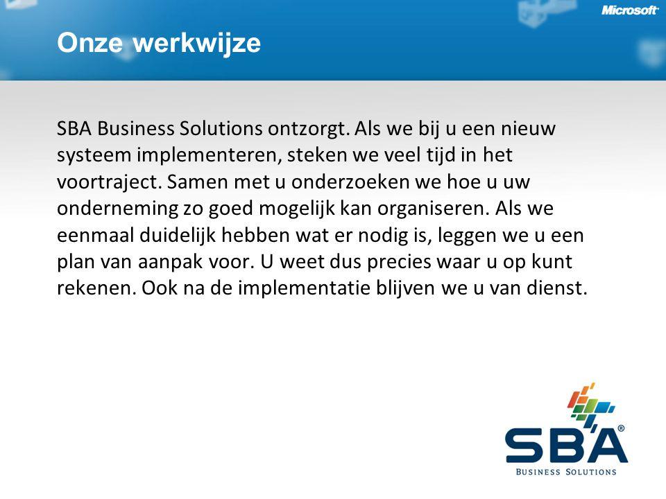 Onze werkwijze SBA Business Solutions ontzorgt. Als we bij u een nieuw systeem implementeren, steken we veel tijd in het voortraject. Samen met u onde