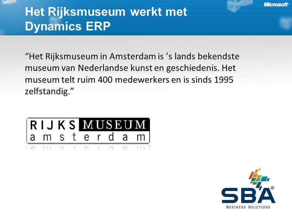 Het Rijksmuseum werkt met Dynamics ERP Het Rijksmuseum in Amsterdam is 's lands bekendste museum van Nederlandse kunst en geschiedenis.