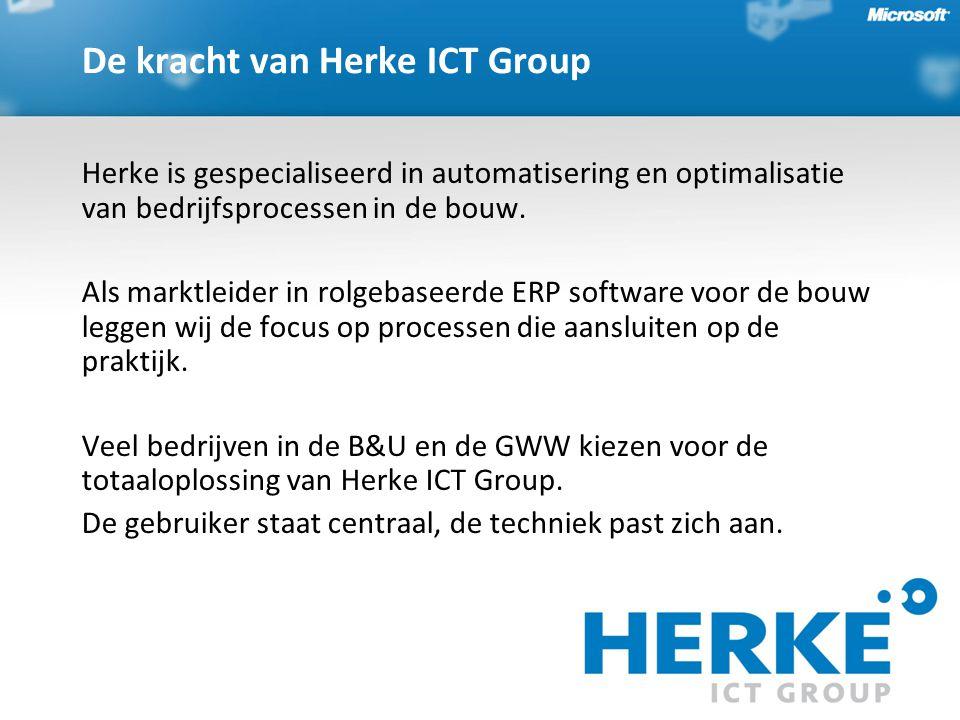 De kracht van Herke ICT Group Herke is gespecialiseerd in automatisering en optimalisatie van bedrijfsprocessen in de bouw. Als marktleider in rolgeba
