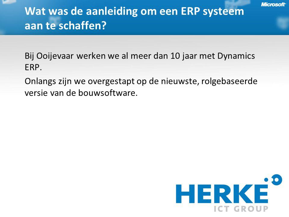 Bij Ooijevaar werken we al meer dan 10 jaar met Dynamics ERP.