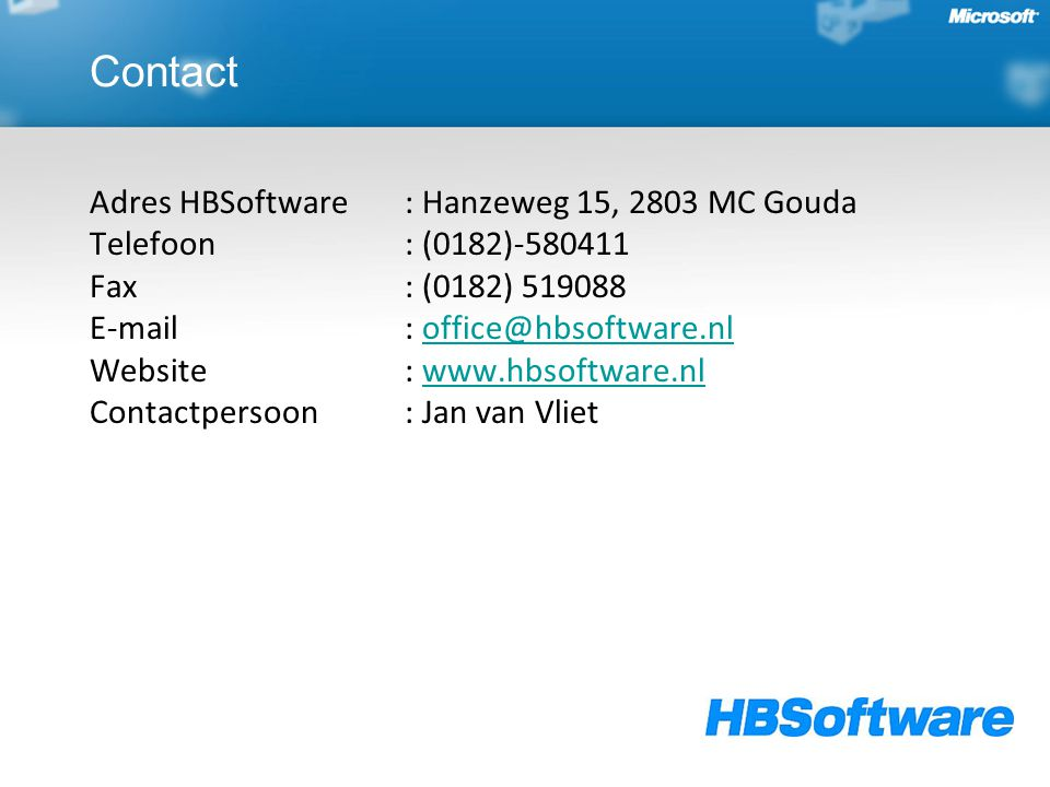 Adres HBSoftware: Hanzeweg 15, 2803 MC Gouda Telefoon : (0182) Fax: (0182) Website:   Contactpersoon: Jan van Contact