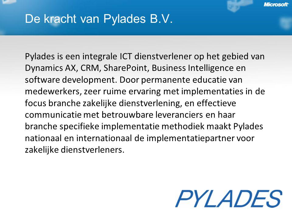 De kracht van Pylades B.V. Pylades is een integrale ICT dienstverlener op het gebied van Dynamics AX, CRM, SharePoint, Business Intelligence en softwa