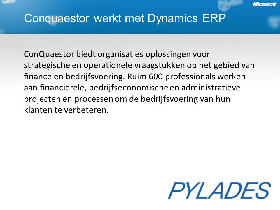 Conquaestor werkt met Dynamics ERP ConQuaestor biedt organisaties oplossingen voor strategische en operationele vraagstukken op het gebied van finance en bedrijfsvoering.