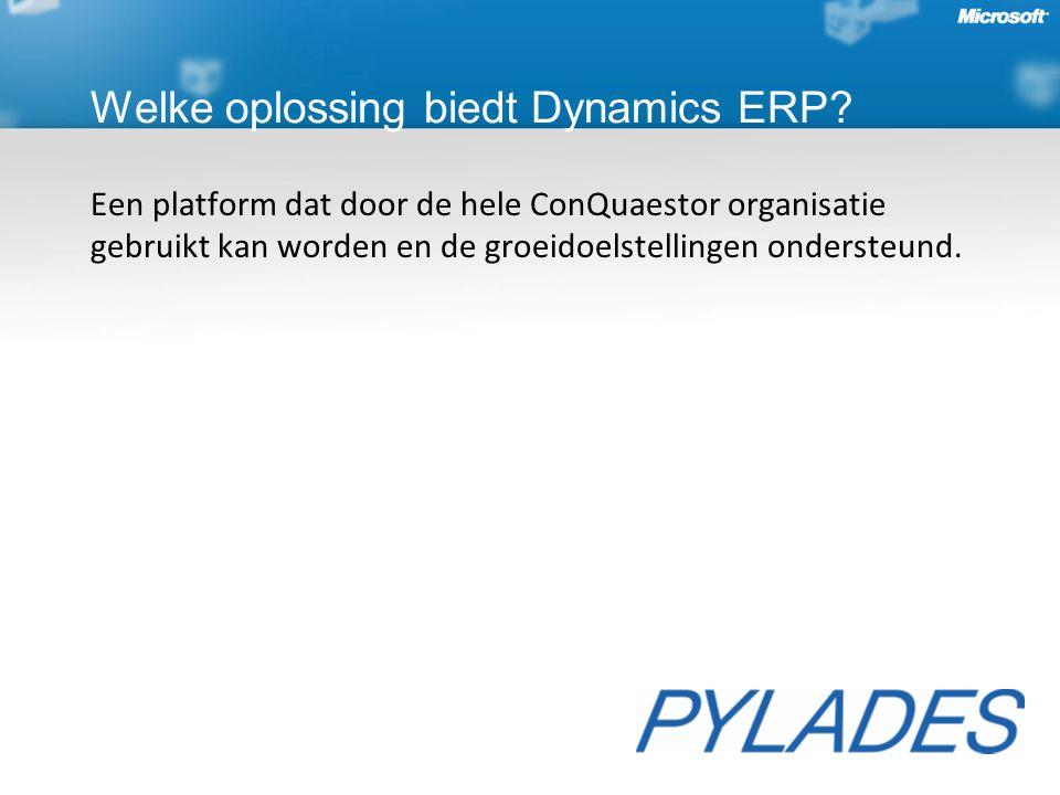 Een platform dat door de hele ConQuaestor organisatie gebruikt kan worden en de groeidoelstellingen ondersteund. Welke oplossing biedt Dynamics ERP?