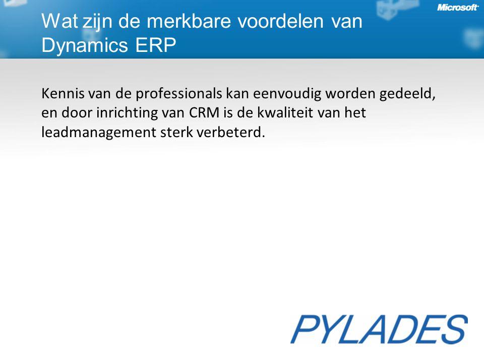 Kennis van de professionals kan eenvoudig worden gedeeld, en door inrichting van CRM is de kwaliteit van het leadmanagement sterk verbeterd.