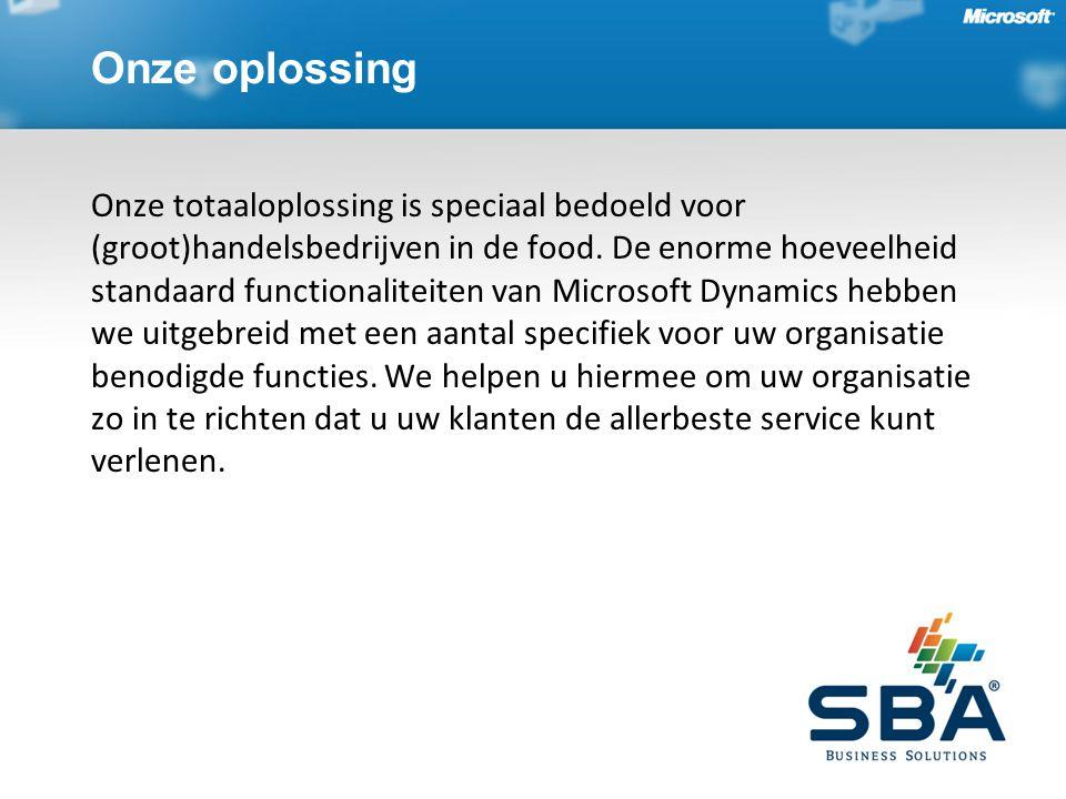 Onze oplossing Onze totaaloplossing is speciaal bedoeld voor (groot)handelsbedrijven in de food.