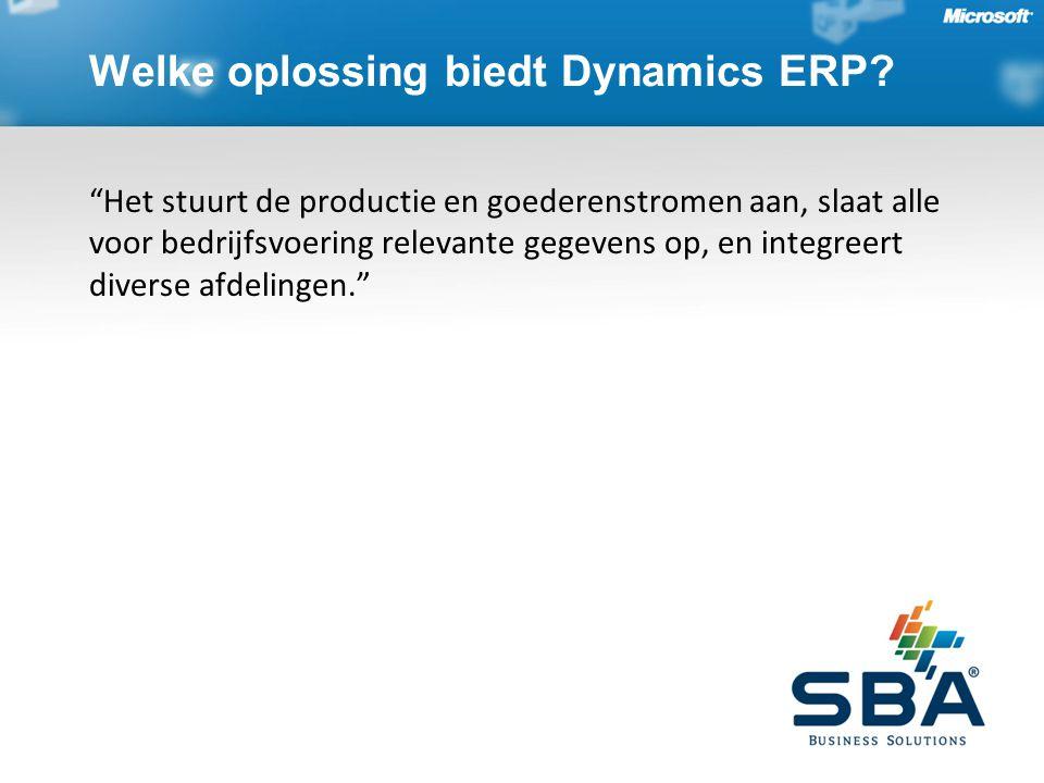 Het stuurt de productie en goederenstromen aan, slaat alle voor bedrijfsvoering relevante gegevens op, en integreert diverse afdelingen. Welke oplossing biedt Dynamics ERP