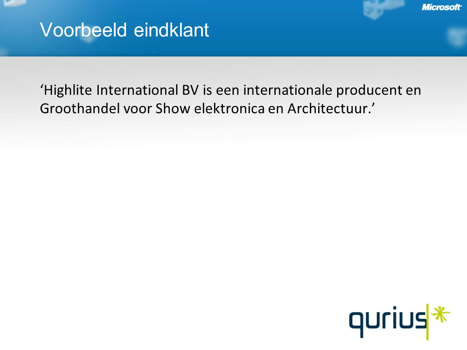 Voorbeeld eindklant 'Highlite International BV is een internationale producent en Groothandel voor Show elektronica en Architectuur.'