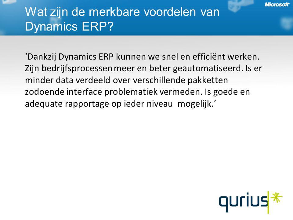 'Dankzij Dynamics ERP kunnen we snel en efficiënt werken.