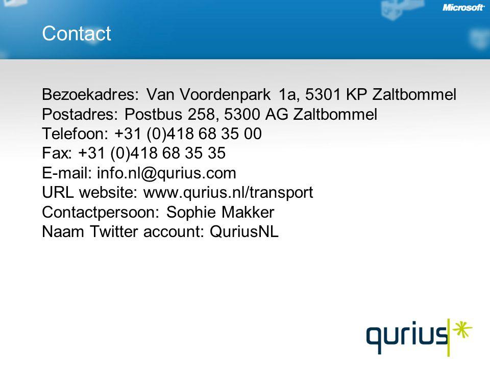 Bezoekadres: Van Voordenpark 1a, 5301 KP Zaltbommel Postadres: Postbus 258, 5300 AG Zaltbommel Telefoon: +31 (0)418 68 35 00 Fax: +31 (0)418 68 35 35 E-mail: info.nl@qurius.com URL website: www.qurius.nl/transport Contactpersoon: Sophie Makker Naam Twitter account: QuriusNL Contact