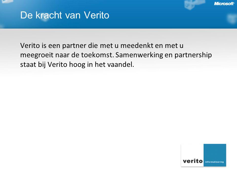 De kracht van Verito Verito is een partner die met u meedenkt en met u meegroeit naar de toekomst. Samenwerking en partnership staat bij Verito hoog i