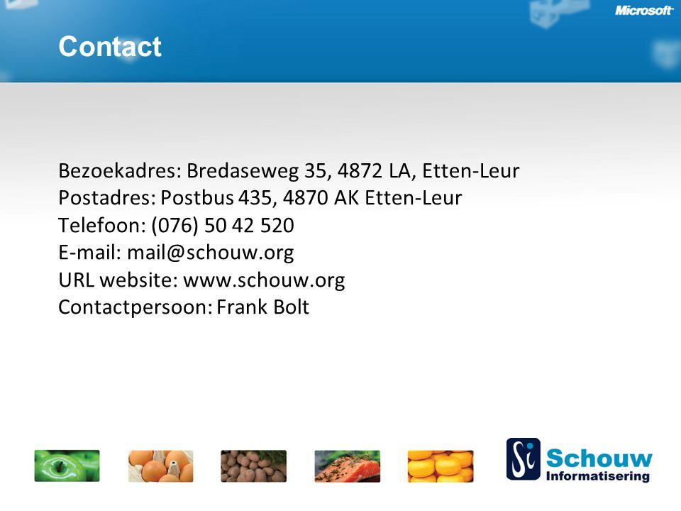 Bezoekadres: Bredaseweg 35, 4872 LA, Etten-Leur Postadres: Postbus 435, 4870 AK Etten-Leur Telefoon: (076) 50 42 520 E-mail: mail@schouw.org URL website: www.schouw.org Contactpersoon: Frank Bolt Contact