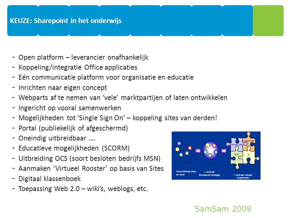 SamSam 2009 8 - Open platform – leverancier onafhankelijk - Koppeling/integratie Office applicaties - Eén communicatie platform voor organisatie en ed