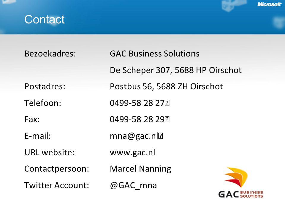 Bezoekadres: GAC Business Solutions De Scheper 307, 5688 HP Oirschot Postadres: Postbus 56, 5688 ZH Oirschot Telefoon: 0499-58 28 27 Fax: 0499-58 28 29 E-mail: mna@gac.nl URL website: www.gac.nl Contactpersoon: Marcel Nanning Twitter Account:@GAC_mna Contact