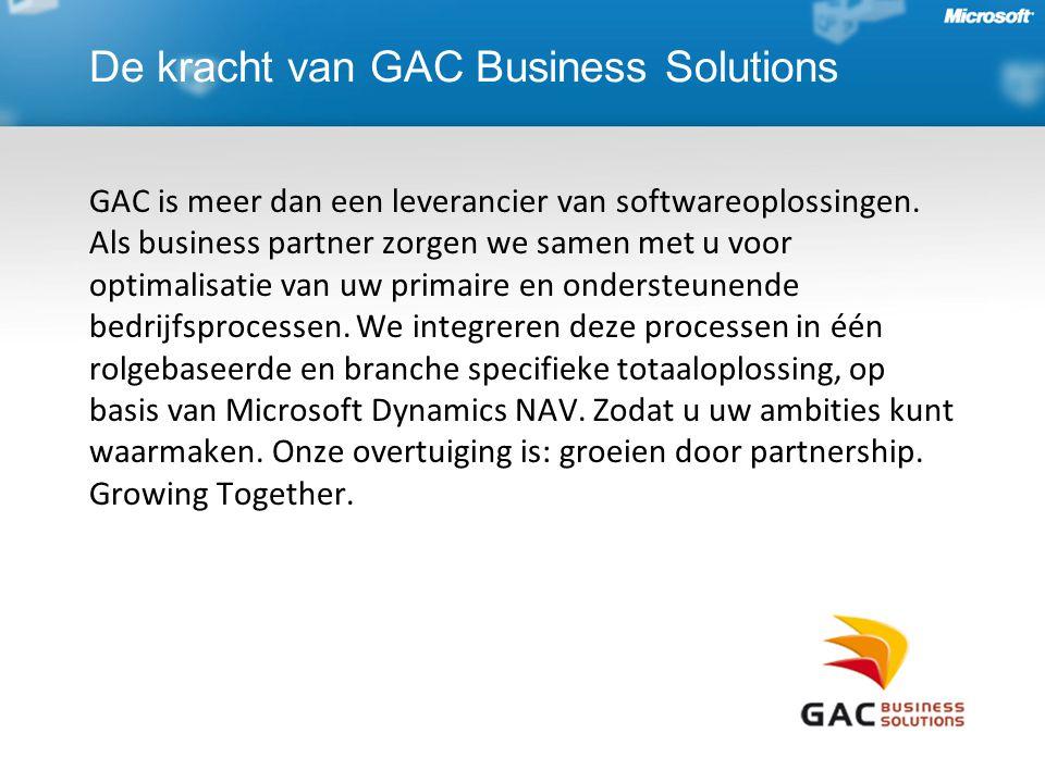 De kracht van GAC Business Solutions GAC is meer dan een leverancier van softwareoplossingen. Als business partner zorgen we samen met u voor optimali