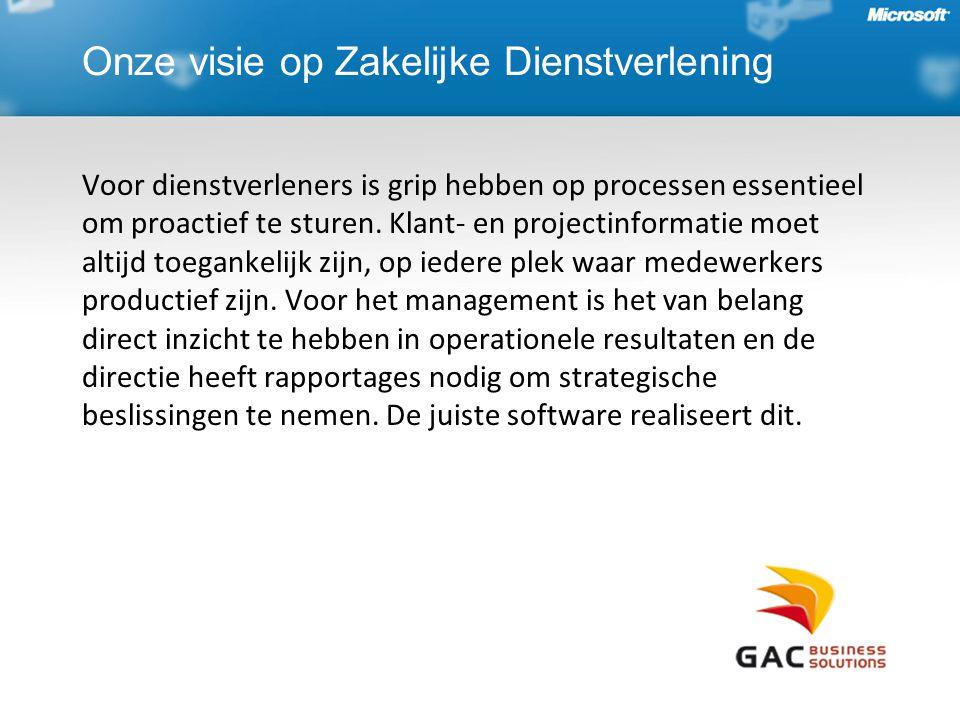 Onze visie op Zakelijke Dienstverlening Voor dienstverleners is grip hebben op processen essentieel om proactief te sturen.