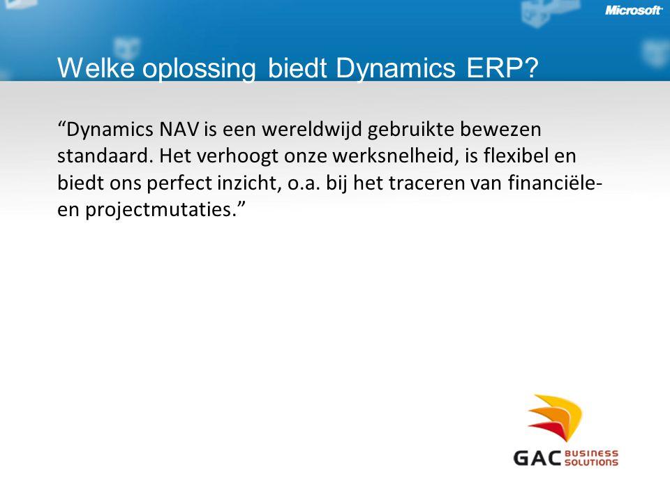Dynamics NAV is een wereldwijd gebruikte bewezen standaard.