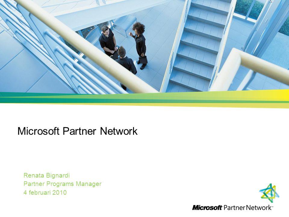 Microsoft Partner Network Renata Bignardi Partner Programs Manager 4 februari 2010