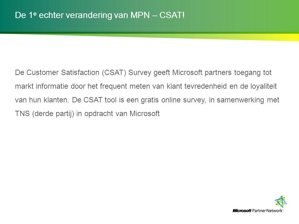 De 1 e echter verandering van MPN – CSAT! De Customer Satisfaction (CSAT) Survey geeft Microsoft partners toegang tot markt informatie door het freque